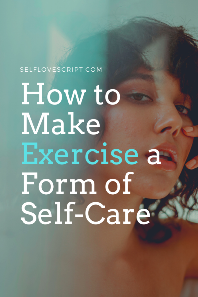 How to Use Exercise as a Form of Self-Care