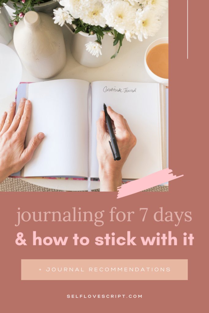 Journaling for 7 Days and How to Stick with it